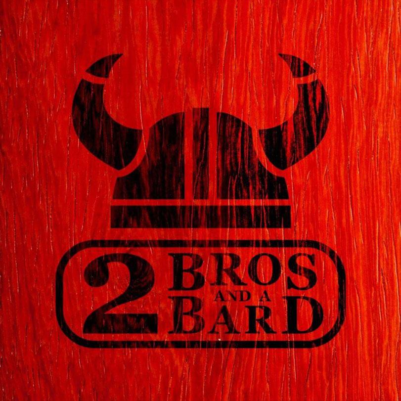 2 Bros. and a Bard